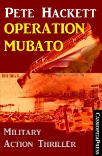 Cover Pete Hackett Thriller - Operation Mubato: Military Action
