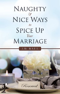Cover Naughty & Nice Ways to Spice up Your Marriage