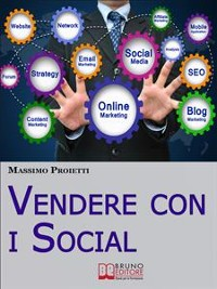 Cover Vendere con i Social. Come Elaborare Efficaci Campagne Marketing Integrando le Strategie di Vendita con i Social Network. (Ebook Italiano - Anteprima Gratis)