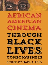 Cover African American Cinema through Black Lives Consciousness
