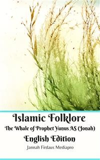 Cover Islamic Folklore The Whale of Prophet Yunus AS (Jonah) English Edition