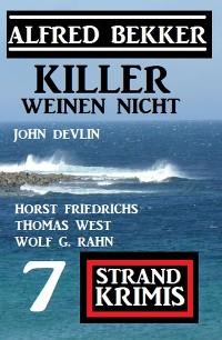 Cover Killer weinen nicht: 7 Strand Krimis