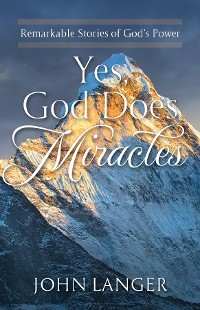 Cover Yes, God Does Miracles