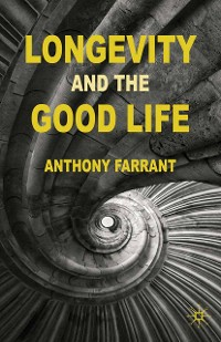 Cover Longevity and the Good Life