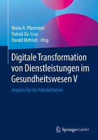 Cover Digitale Transformation von Dienstleistungen im Gesundheitswesen V