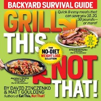 Cover Grill This, Not That!: Backyard Survival Guide