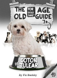 Cover The Coton de Tulear Old Age Guide 7+