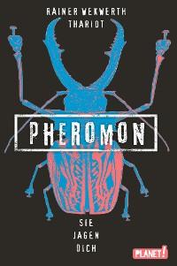 Cover Pheromon 3: Sie jagen dich