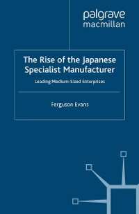 Cover The Rise of the Japanese Specialist Manufacturer
