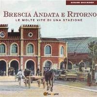 Cover Brescia Andata e Ritorno. Le molte vite di una stazione
