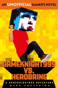 Cover Gameknight999 Vs. Herobrine: a Gameknight999 Adventure