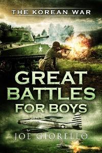 Cover Great Battles for Boys The Korean War