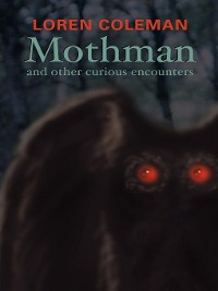 Cover Mothman and Other Curious Encounters