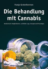 Cover Die Behandlung mit Cannabis