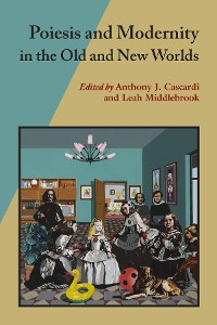 Cover Poiesis and Modernity in the Old and New Worlds