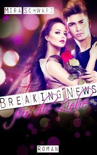 Cover Breaking News für die Liebe - Promis sind Idioten!