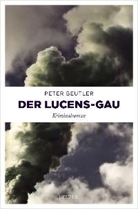 Cover Der Lucens-GAU