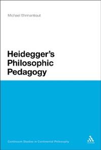 Cover Heidegger's Philosophic Pedagogy