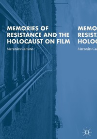Cover Memories of Resistance and the Holocaust on Film
