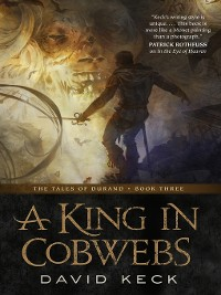 Cover A King in Cobwebs--The Tales of Durand, Book Three