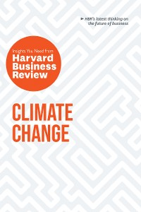 Cover Climate Change: The Insights You Need from Harvard Business Review