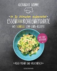 Cover In 20 Minuten zubereitet: Essen ohne Kohlenhydrate