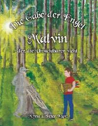 Cover Die Gabe der Engel - Malvin der die Unsichtbaren sieht