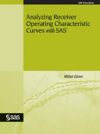 Cover Analyzing Receiver Operating Characteristic Curves with SAS