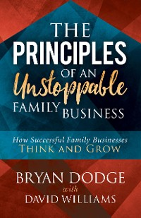 Cover The Principles of an Unstoppable Family-Business