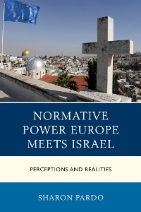 Cover Normative Power Europe Meets Israel