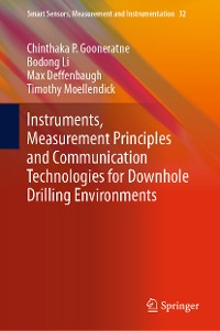 Cover Instruments, Measurement Principles and Communication Technologies for Downhole Drilling Environments
