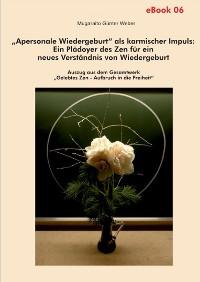 """Cover """"Apersonale Wiedergeburt"""" als karmischer Impuls: Ein Plädoyer des Zen für ein neues Verständnis von Wiedergeburt"""