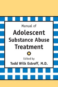 Cover Manual of Adolescent Substance Abuse Treatment