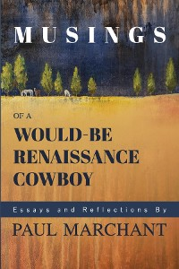 Cover Musings of a Would-be Rennaisance Cowboy