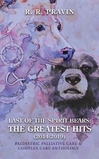 Cover Last of the Spirit Bears: the Greatest Hits (2014-2019)