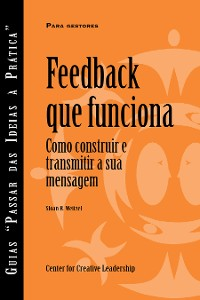 Cover Feedback That Works: How to Build and Deliver Your Message, First Edition (Portuguese for Europe)