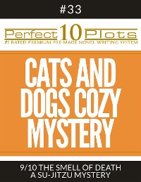 "Cover Perfect 10 Cats and Dogs Cozy Mystery Plots #33-9 ""THE SMELL OF DEATH – A SU-JITZU MYSTERY"""