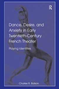 Cover Dance, Desire, and Anxiety in Early Twentieth-Century French Theater