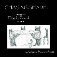 Cover Chasing Shade: Living with Developmental Trauma