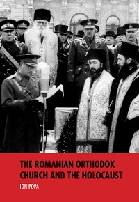 Cover The Romanian Orthodox Church and the Holocaust