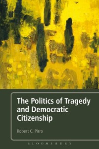 Cover Politics of Tragedy and Democratic Citizenship