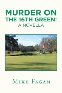 Cover Murder on the 16Th Green: a Novella