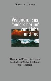Cover Visionen: das 'anders herum' von Liebe und Tod