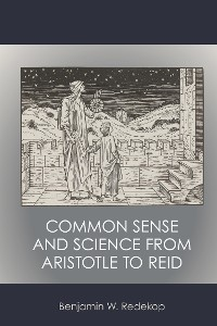 Cover Common Sense and Science from Aristotle to Reid