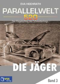 Cover Parallelwelt 520 - Band 3 - Die Jäger