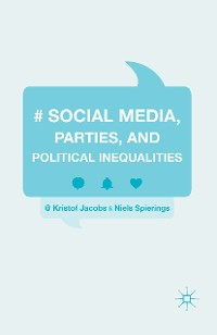 Cover Social Media, Parties, and Political Inequalities