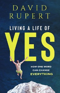 Cover Living a Life of Yes