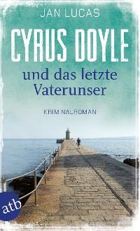 Cover Cyrus Doyle und das letzte Vaterunser