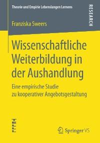 Cover Wissenschaftliche Weiterbildung in der Aushandlung