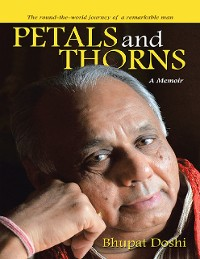 Cover Petals and Thorns: A Memoir The round-the-world Journey of a Remarkable Man